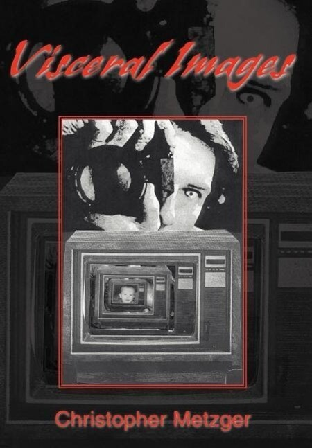 Visceral Images als Buch von Christopher Metzger