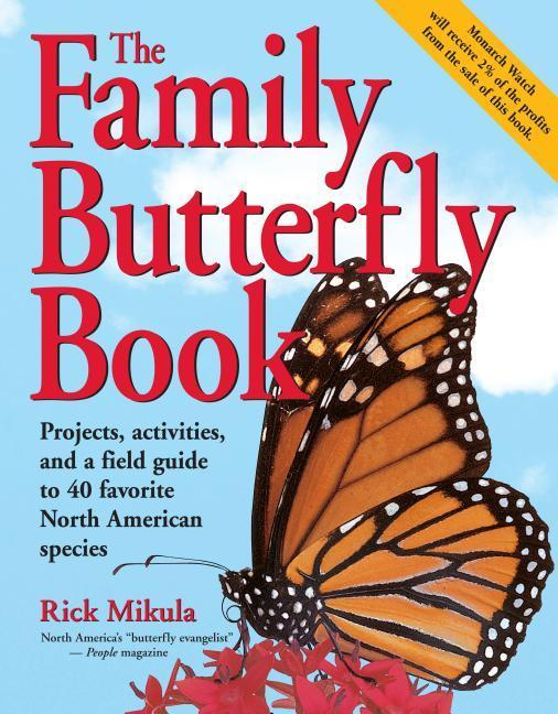 The Family Butterfly Book: Projects, Activities, and a Field Guide to 40 Favorite North American Species als Taschenbuch