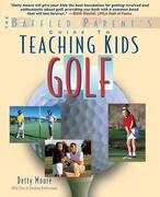 Teaching Kids Golf: A Baffled Parent's Guide