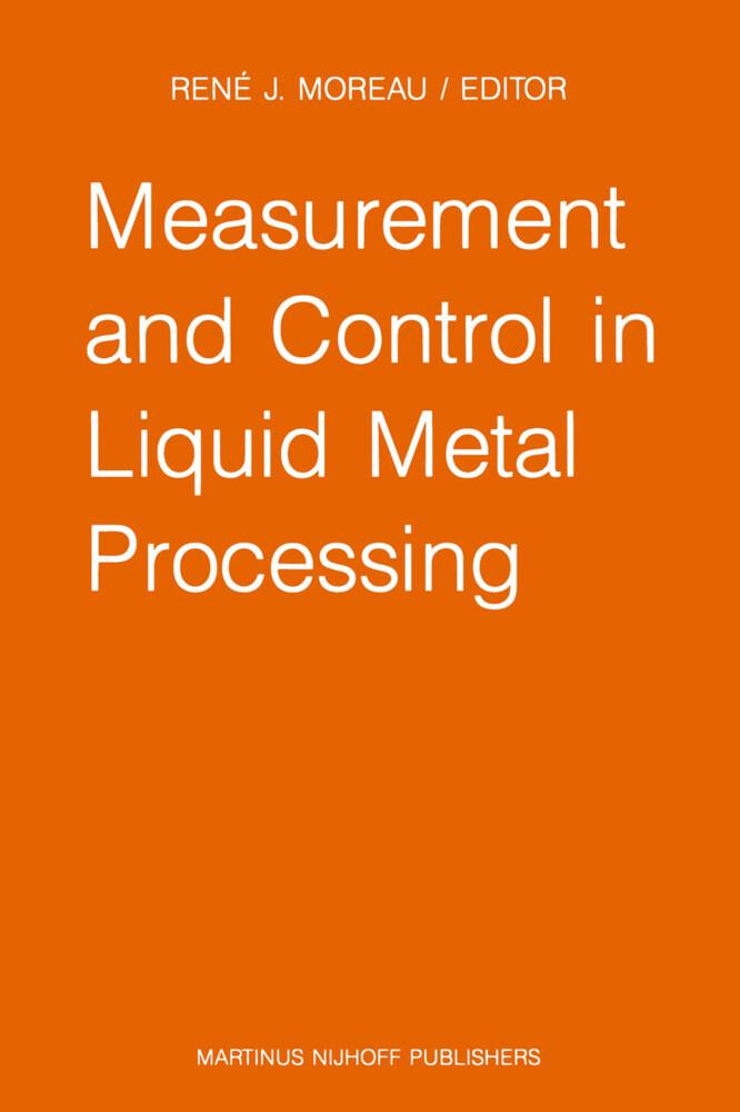 Measurement and Control in Liquid Metal Processing als Buch (gebunden)