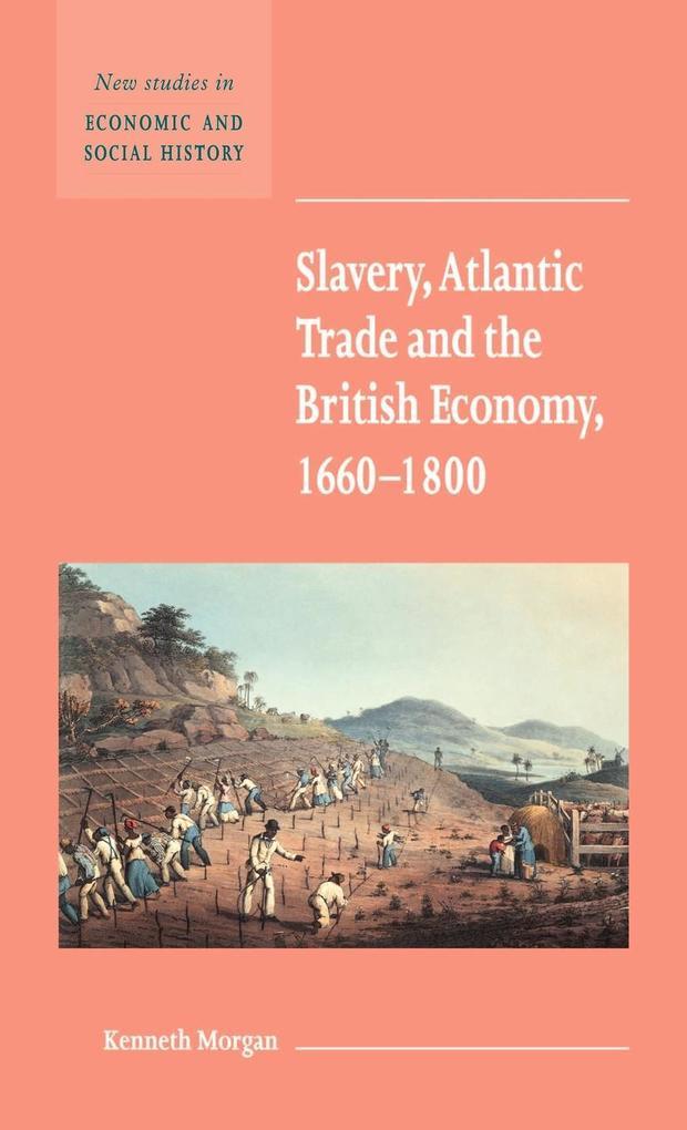 Slavery, Atlantic Trade and the British Economy, 1660 1800 als Buch (gebunden)