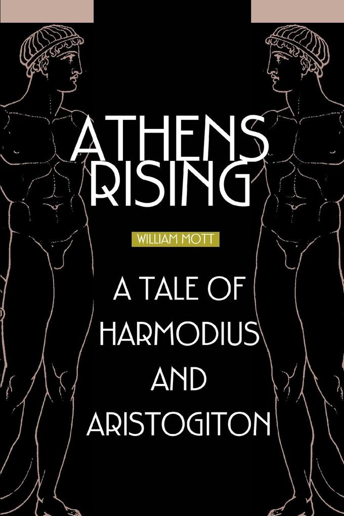 Athens Rising: A tale of Harmodius and Aristogiton als Taschenbuch