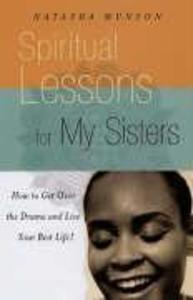 Life Lessons for My Sisters: How to Make Wise Choices and Live a Life You Love! als Taschenbuch