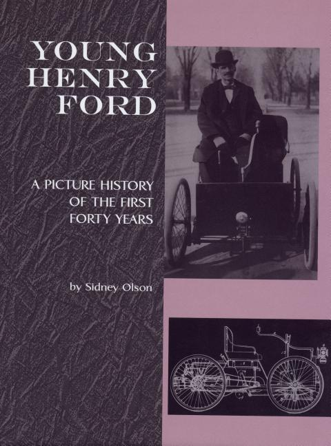 Young Henry Ford: A Picture History of the First Forty Years als Buch (gebunden)