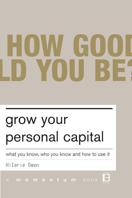 Grow Your Personal Capital: What You Know, Who You Know and How to Use It als Taschenbuch