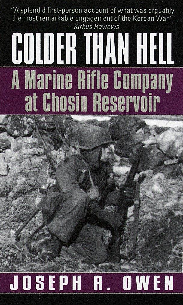 Colder Than Hell: A Marine Rifle Company at Chosin Reservoir: A Marine Rifle Company at Chosin Reservoir als Taschenbuch
