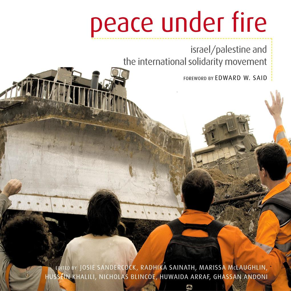 Peace Under Fire: Israel/Palestine and the International Solidarity Movement als Taschenbuch