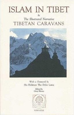 Islam in Tibet: Including Islam in the Tibetan Cultural Sphere; Buddhist and Islamic Viewpoints of Ultimate Reality; And the Illustrat als Taschenbuch