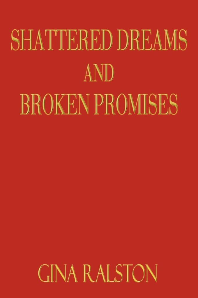 Shattered Dreams and Broken Promises als Taschenbuch