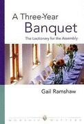 A Three-Year Banquet: The Lectionary for the Assembly