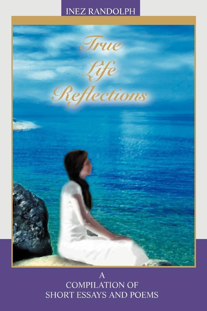True Life Reflections als Taschenbuch