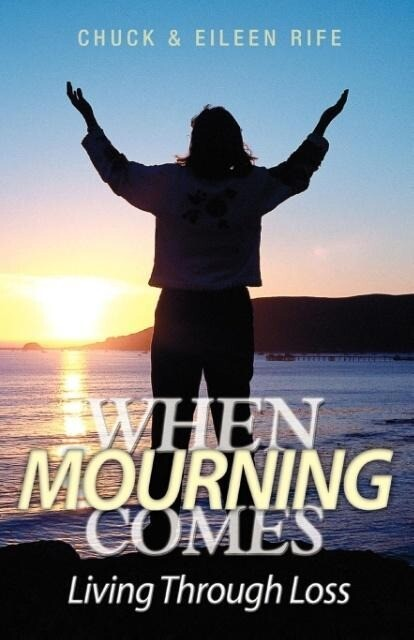 When Mourning Comes Living Through Loss als Taschenbuch