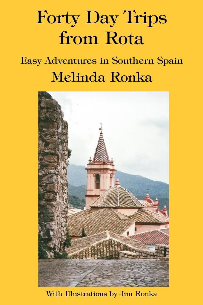 Forty Day Trips from Rota: Easy Adventures in Southern Spain als Taschenbuch