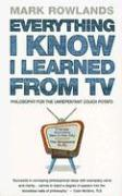 Everything I Know I Learned From TV als Taschenbuch