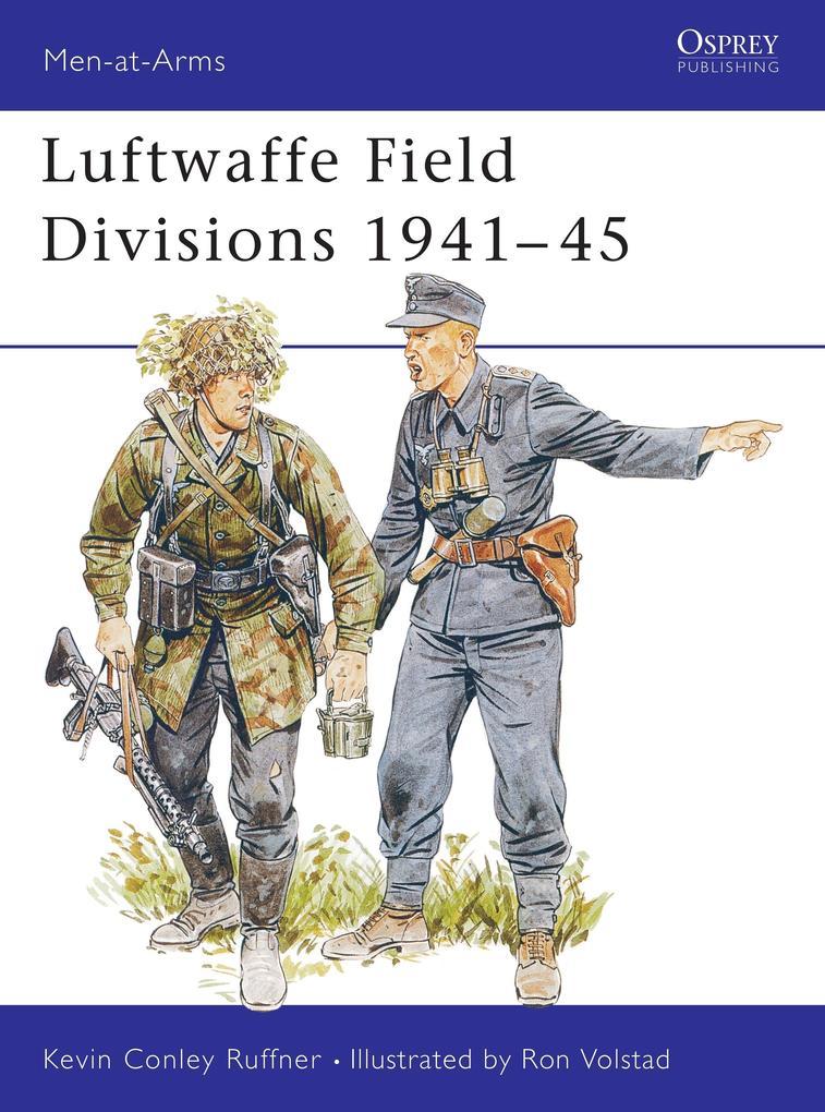 Luftwaffe Field Divisions, 1941-45 als Taschenb...