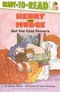 Henry and Mudge Get the Cold Shivers: The Seventh Book of Their Adventures