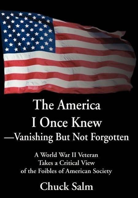 The America I Once Knew Vanishing But Not Forgotten als Buch (gebunden)