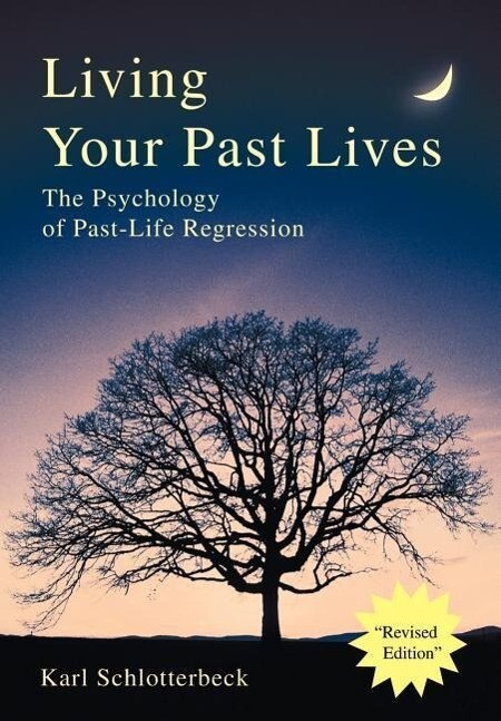 Living Your Past Lives: The Psychology of Past-Life Regression als Buch (gebunden)