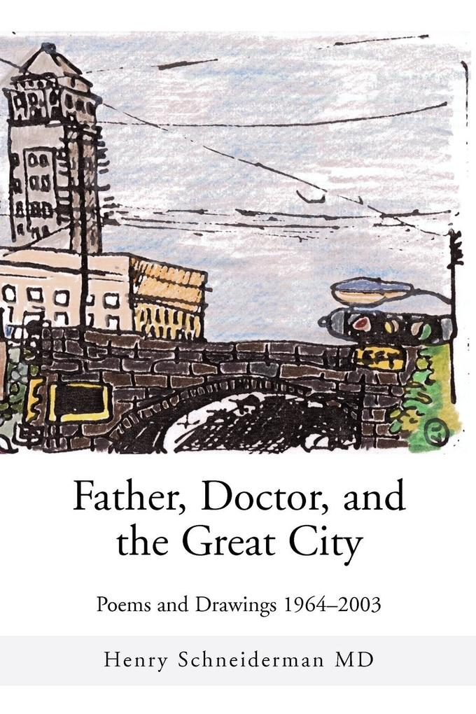 Father, Doctor, and the Great City: Poems and Drawings 1964-2003 als Taschenbuch