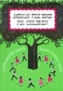 American Folk Songs for Children in Home, School, and Nursery School: A Book for Children, Parents, and Teachers als Taschenbuch