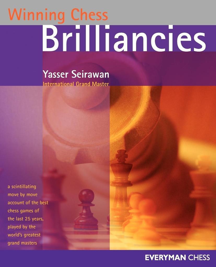 Winning Chess Brilliancies als Buch von Yasser ...