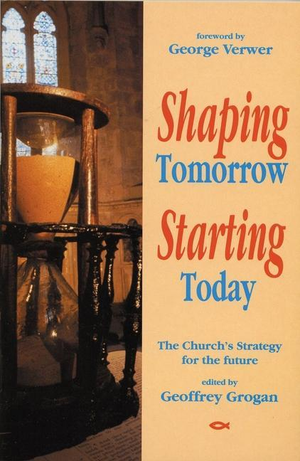 Shaping Tomorrow, Starting Today als Taschenbuch