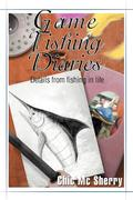 Game Fishing Diaries: Details from Fishing in Life