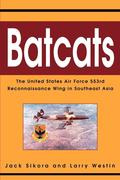 Batcats: The United States Air Force 553rd Reconnaissance Wing in Southeast Asia