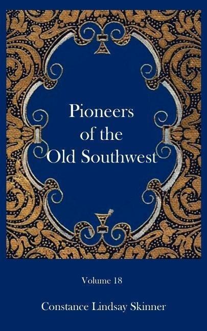 Pioneers of the Old Southwest als Taschenbuch