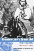 Grandmother's Grandchild: My Crow Indian Life