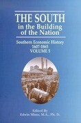 The South in the Building of the Nation: Southern Economic History 1607-1865