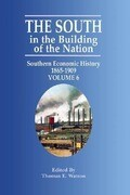 The South in the Building the Nation: Southern Economic History 1865-1909
