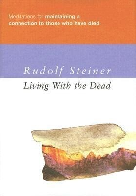 Living with the Dead: Meditations for Maintaining a Connection with Those Who Have Died als Buch (gebunden)