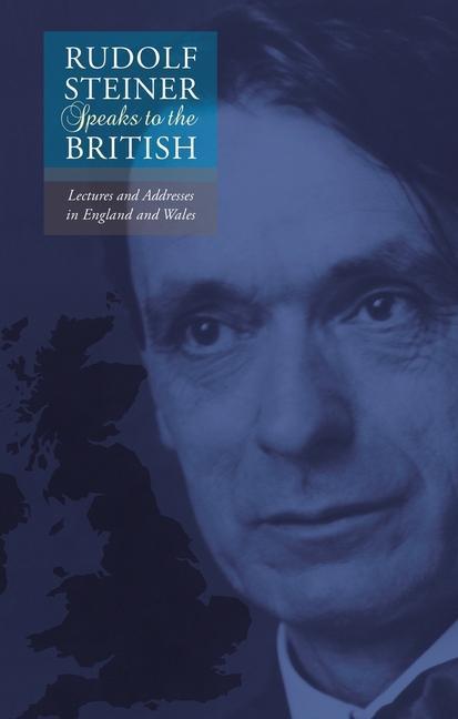 Rudolf Steiner Speaks to the British als Taschenbuch