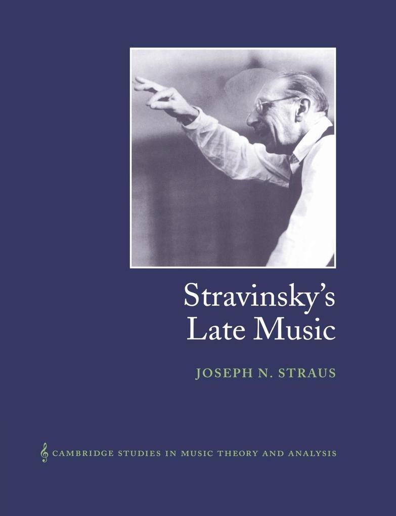 Stravinsky's Late Music als Taschenbuch