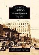 Fargo, North Dakota:: 1870-1940