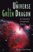 Universe Is a Green Dragon