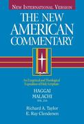 Haggai, Malachi: An Exegetical and Theological Exposition of Holy Scripture