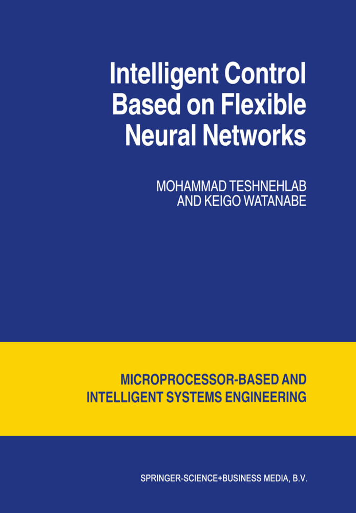 Intelligent Control Based on Flexible Neural Networks als Buch (gebunden)