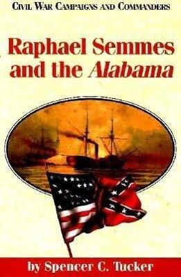Raphael Semmes and the Alabama als Taschenbuch
