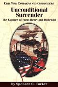 Unconditional Surrender: The Capture of Forts Henry and Donelson