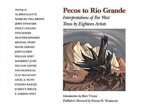 Pecos to Rio Grande: Interpretations of Far West Texas by Eighteen Artists als Buch (gebunden)