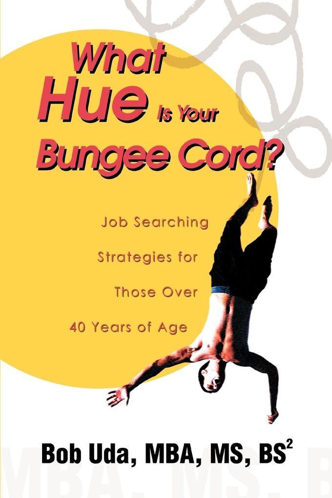 What Hue Is Your Bungee Cord? als Taschenbuch