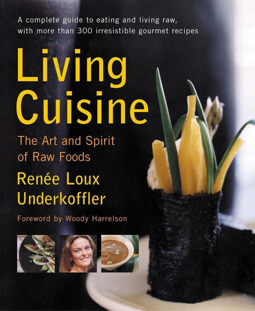 Living Cuisine: The Art and Spirit of Raw Foods als Taschenbuch