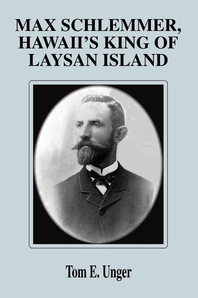 Max Schlemmer, Hawaii's King of Laysan Island als Taschenbuch