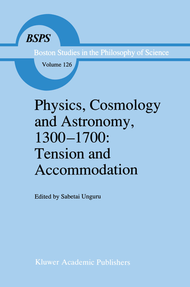 Physics, Cosmology and Astronomy, 1300-1700: Tension and Accommodation als Buch (gebunden)