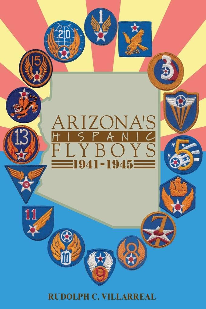 Arizona's Hispanic Flyboys 1941-1945 als Taschenbuch