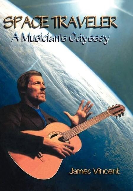 Space Traveler: A Musician's Odyssey als Buch (gebunden)