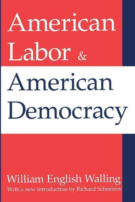 American Labor and American Democracy als Taschenbuch