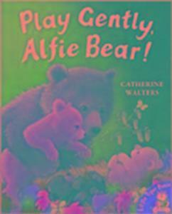 Play Gently, Alfie Bear! als Taschenbuch